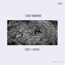 Early Morning - Drift/Pianto