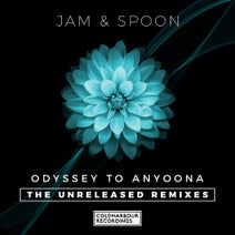 Jam & Spoon, Mr Sam, Graham Gold, Airwave - Odyssey to Anyoona - The Unreleased Remixes