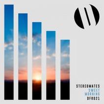 Stereomates - Sweet Morning