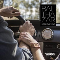 Balthazar, Swat Squad - Keep Driving
