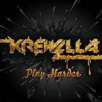 Krewella, Cash Cash, Kalkutta, Pegboard Nerds, Jakob Liedholm, Mutrix, KillaGraham, Dirtyphonics, Chuckie - Play Harder Remix EP