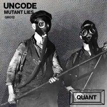 Uncode - Mutant Lies