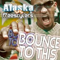 Freestylers, Erb n Dub, Alaska MC - Bounce To This