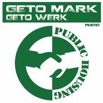 Geto Mark - Geto Werk