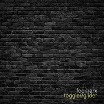 Feemarx, Luciano Scheffer, Andy Arias - Toggle / Glider