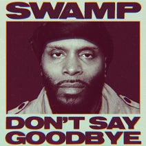 Swamp - Don't Say Goodbye
