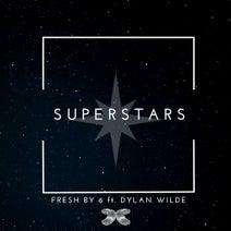 Dylan Wilde, Fresh by 6, Deploy - Superstars (feat. Dylan Wilde)