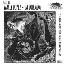 Wally Lopez, David Granha, EdOne, Khainz - La Dorada - Part II