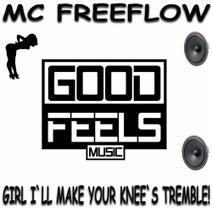 MC Freeflow - Girl I'll Make You Knee's Tremble!