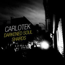 Carlotek - Darkened Soul / Shards