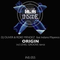 DJ Oliver, Roke Mendez, Indiano Mayenco, Level Groove - Origin