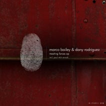 Marco Bailey, Dany Rodriguez, Paul Ritch - Meeting Forces EP - incl. Paul Ritch Rework