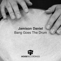 Jamison Daniel - Bang Goes The Drum