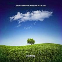 Spencer Brown - Windows 95 on Acid