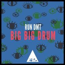 Run Dmt - Big Big Drum