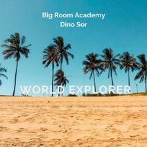 Dino Sor, Big Room Academy - World Explorer