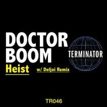 Doctor Boom, Deljoi - Heist