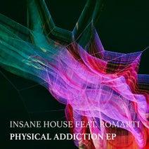 Insane House, Romarti, Romarti - Physical Addiction EP