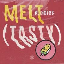 Blinders - Melt (Tasty)