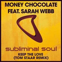 Money Chocolate, Tom Staar, Sarah Webb - Keep The Love - Tom Staar Remix