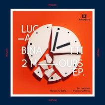 Luca Binatti, Marcus Gehring, Moreon & Baffa - 2 Hours EP
