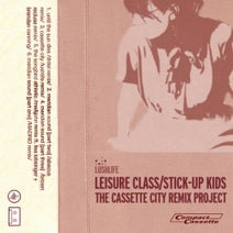 lushlife, Dntel, Abacus, Brown Recluse, Me & John, Madrid - Leisure Class / Stick-Up Kids - The Cassette City Remix Project