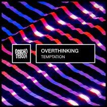 OverThinking - Temptation