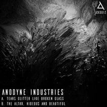 Anodyne Industries - Tears Glitter Like Broken Glass/The Altar, Hideous And Beautiful