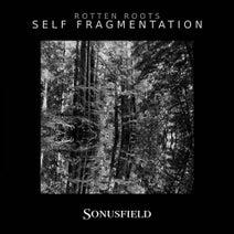 Rotten Roots - Self Fragmentation