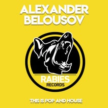 Alexander Belousov - This Is Pop And House