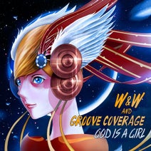 Groove Coverage, W&W - God Is A Girl