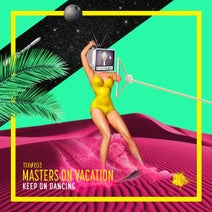 Masters On Vacation - Keep On Dancing