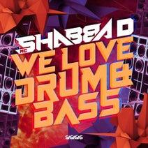 DJ Phantasy, Macky Gee, MC Shabba D - We Love Drum & Bass