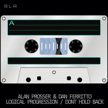 Dan Ferritto, Alan Prosser - Logical Progression / Dont Hold Back