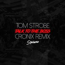 Tom Strobe, Cron!x - Talk to the Boss (Cronix Remix)