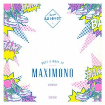 Maximono - Bust a Move Ep