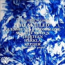 Thirteen, Guessbeats, Kidmalone, Sin City Status, Hekkla, Kelder - The Skilled