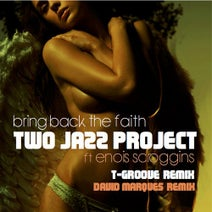 Two Jazz Project, Enois Scroggins, T-Groove, David Marques - Bring Back The Faith