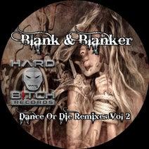 Blank & Blanker, El Brujo, Soul Hacker, MischBeck, Terkal, Hellmekanism - Dance Or Die Remixes, Vol. 2