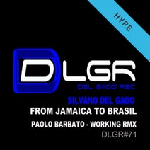 Silvano Del Gado, Paolo Barbato - From Jamaica to Brasil (Paolo Barbato Working Remix)
