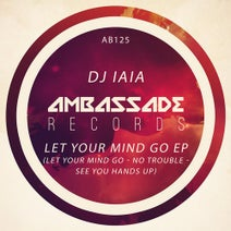 DJ Iaia - Let Your Mind Go EP