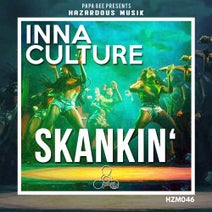 Inna Culture, Papa Gee - Skankin'
