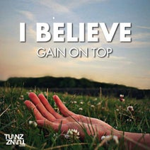 Gain On Top - I Believe