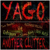 Yago, Two Shades, Robopunx, Dark Matt3r, Donkai Kong, VIP, Alessandro Speciale - Another Clutter
