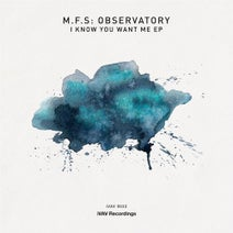 M.F.S: Observatory - I Know You Want Me EP