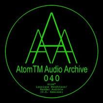 AtomTM - Lassigue Bendthaus / Render Audible (U.S. Remixes)