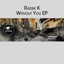 Radek K - Without You EP