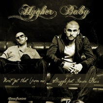 Hygher Baby, Aaron Phiri - Won''t Get That (From Me) / Struggle