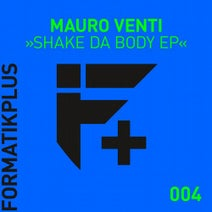 Mauro Venti - Shake Da Body EP