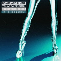 Tommie Sunshine, Yolanda Be Cool, SLATIN, Mark Lower, Mendo - Dance and Chant (Remixes: The Sequel)
